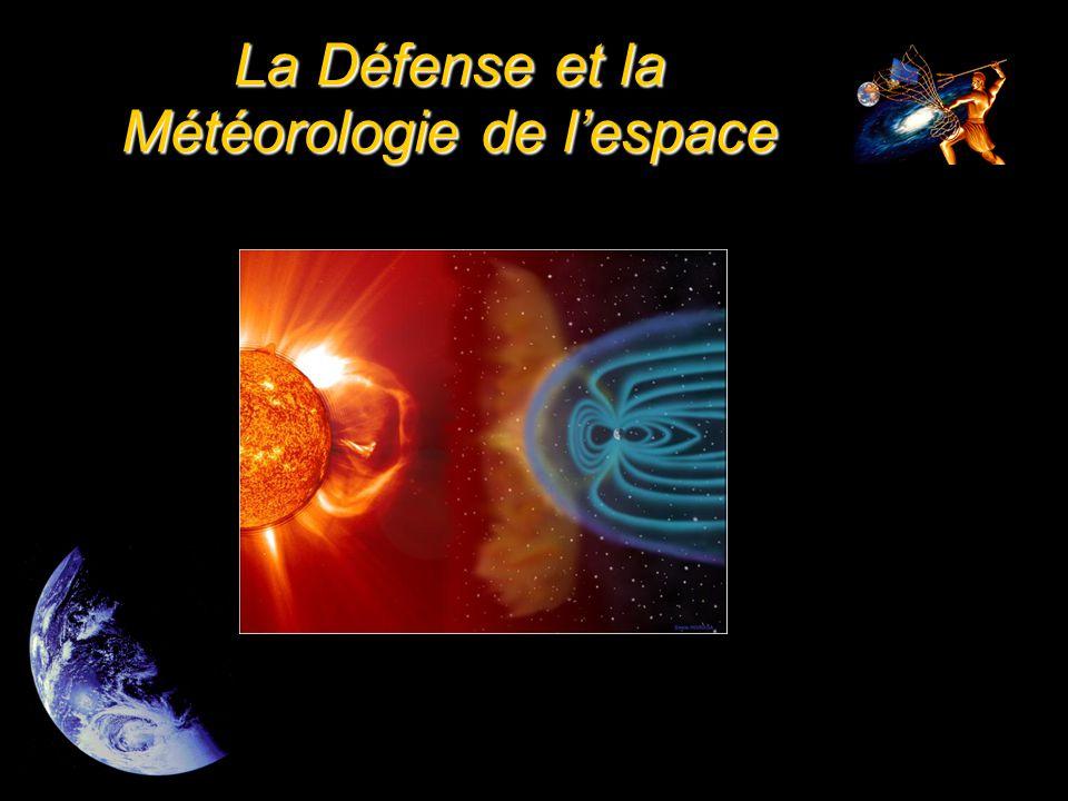  Les communications, les détections et la navigation par satellite La Défense et la Météorologie de l'espace