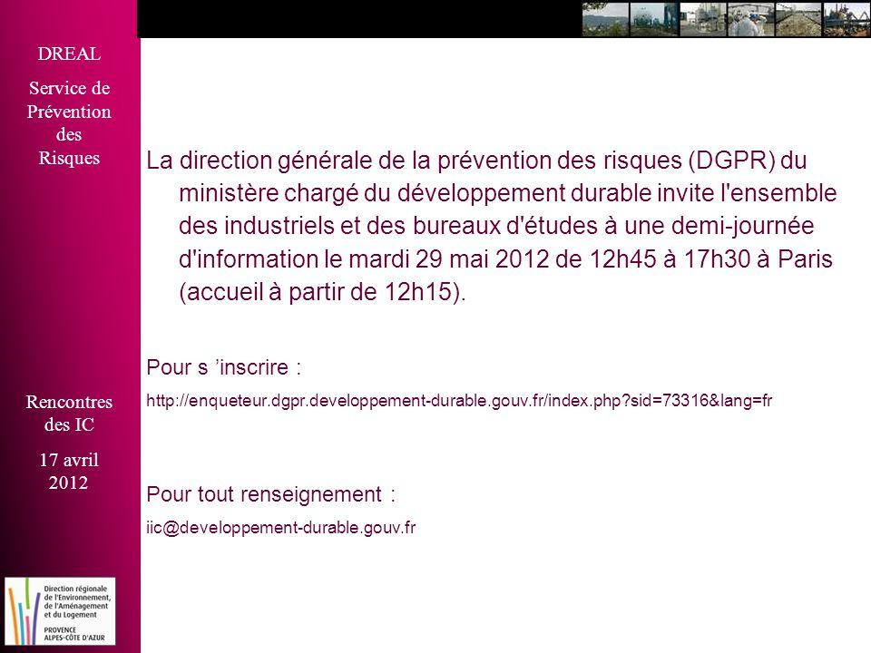 DREAL Service de Prévention des Risques Rencontres des IC 17 avril 2012 La direction générale de la prévention des risques (DGPR) du ministère chargé