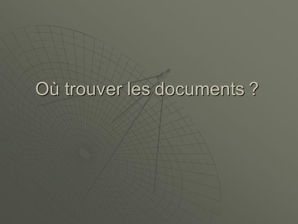 Où trouver les documents ?