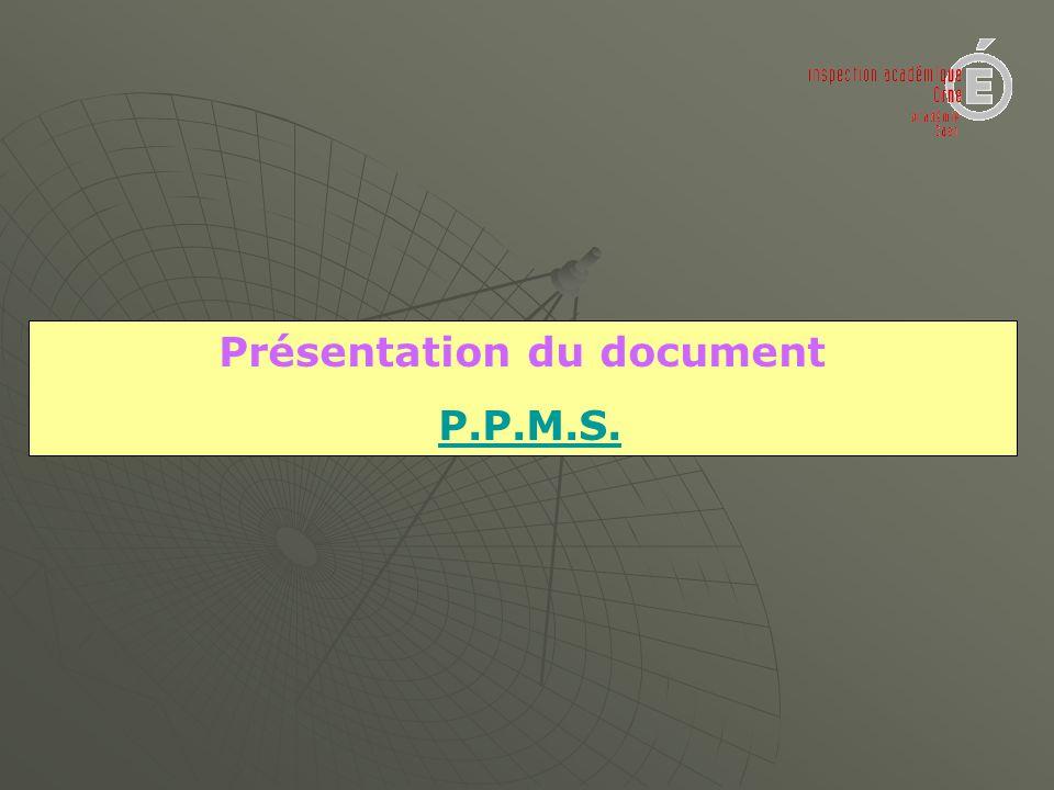 Présentation du document P.P.M.S.