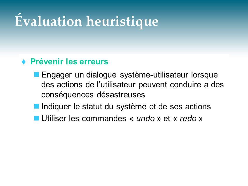 Évaluation heuristique  Prévenir les erreurs  Engager un dialogue système-utilisateur lorsque des actions de l'utilisateur peuvent conduire a des co