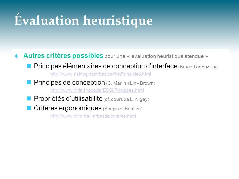 Évaluation heuristique  Autres critères possibles pour une « évaluation heuristique étendue »  Principes élémentaires de conception d'interface (Bru