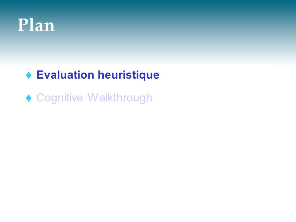 Plan  Evaluation heuristique  Cognitive Walkthrough