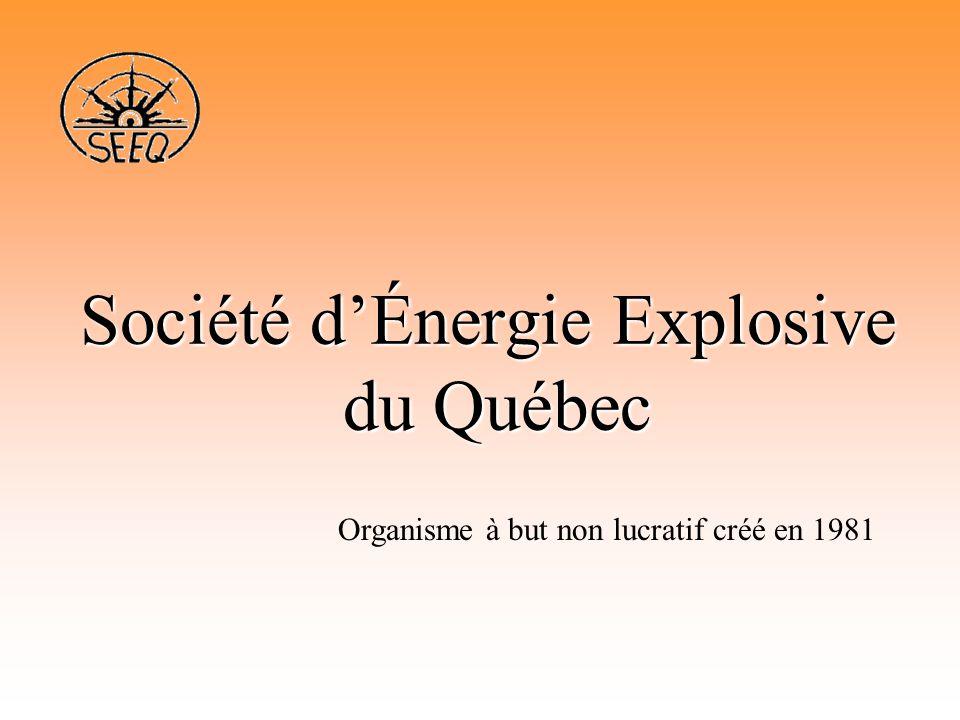 Société d'Énergie Explosive du Québec Organisme à but non lucratif créé en 1981