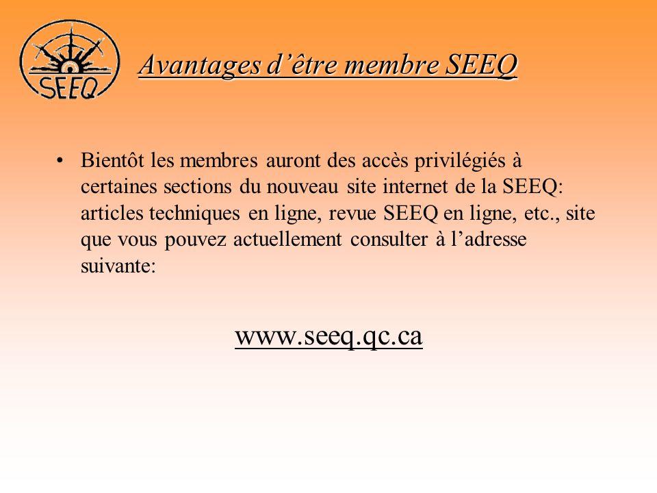 •Bientôt les membres auront des accès privilégiés à certaines sections du nouveau site internet de la SEEQ: articles techniques en ligne, revue SEEQ e