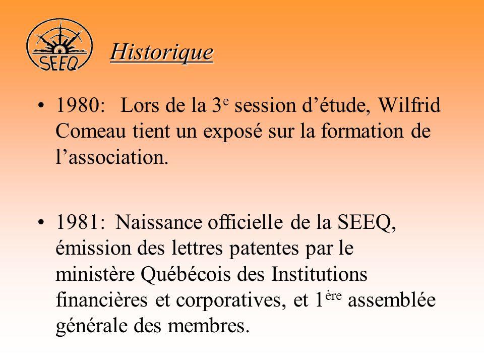 Historique •En 2002, on a fêté les 25 ans des « Sessions d'études sur les techniques de sautages » •En 2005, on fêtera les 25 ans de la SEEQ