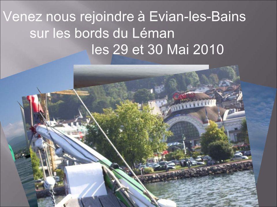 Venez nous rejoindre à Evian-les-Bains sur les bords du Léman les 29 et 30 Mai 2010