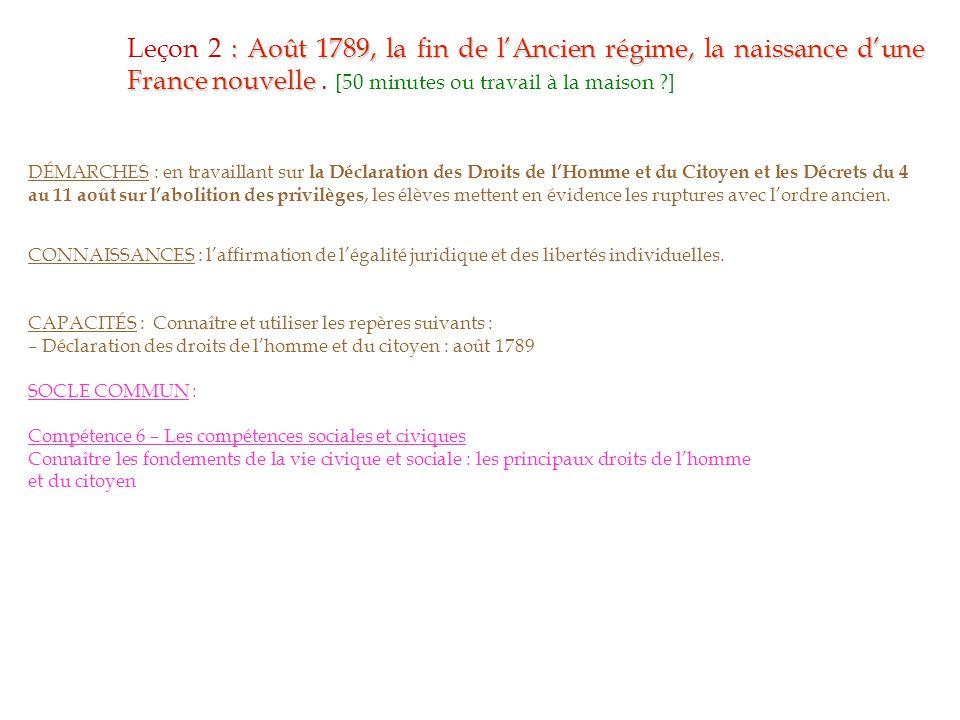 : Août 1789, la fin de l'Ancien régime, la naissance d'une France nouvelle Leçon 2 : Août 1789, la fin de l'Ancien régime, la naissance d'une France nouvelle.