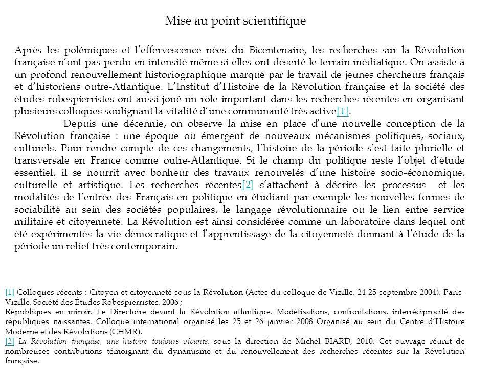 Mise au point scientifique Après les polémiques et l'effervescence nées du Bicentenaire, les recherches sur la Révolution française n'ont pas perdu en intensité même si elles ont déserté le terrain médiatique.
