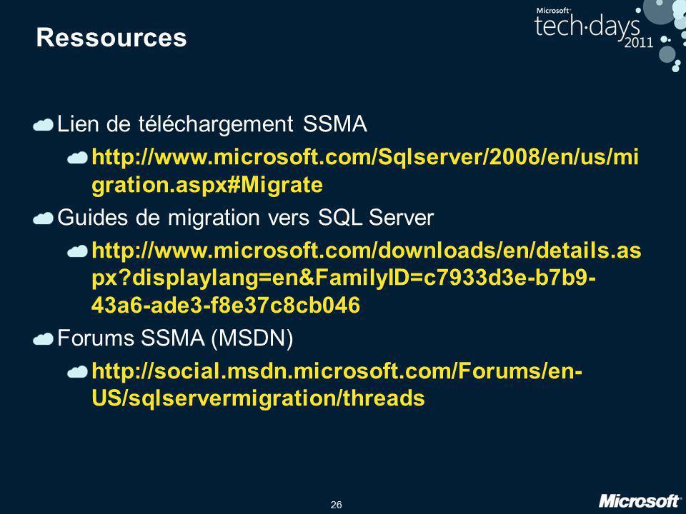 26 Ressources Lien de téléchargement SSMA http://www.microsoft.com/Sqlserver/2008/en/us/mi gration.aspx#Migrate Guides de migration vers SQL Server ht