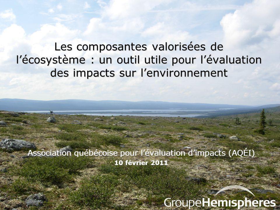 Les composantes valorisées de l'écosystème : un outil utile pour l'évaluation des impacts sur l'environnement