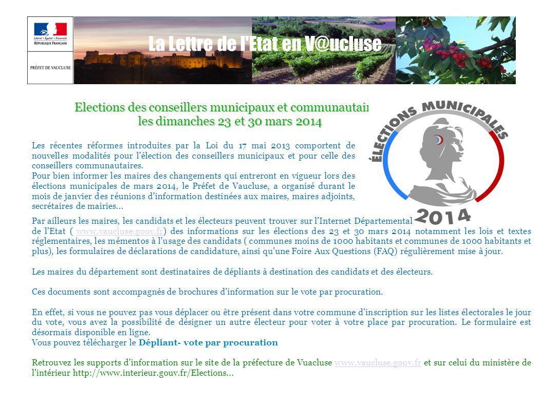 La Lettre de l'Etat en V@ucluse Elections des conseillers municipaux et communautaires les dimanches 23 et 30 mars 2014 les dimanches 23 et 30 mars 20