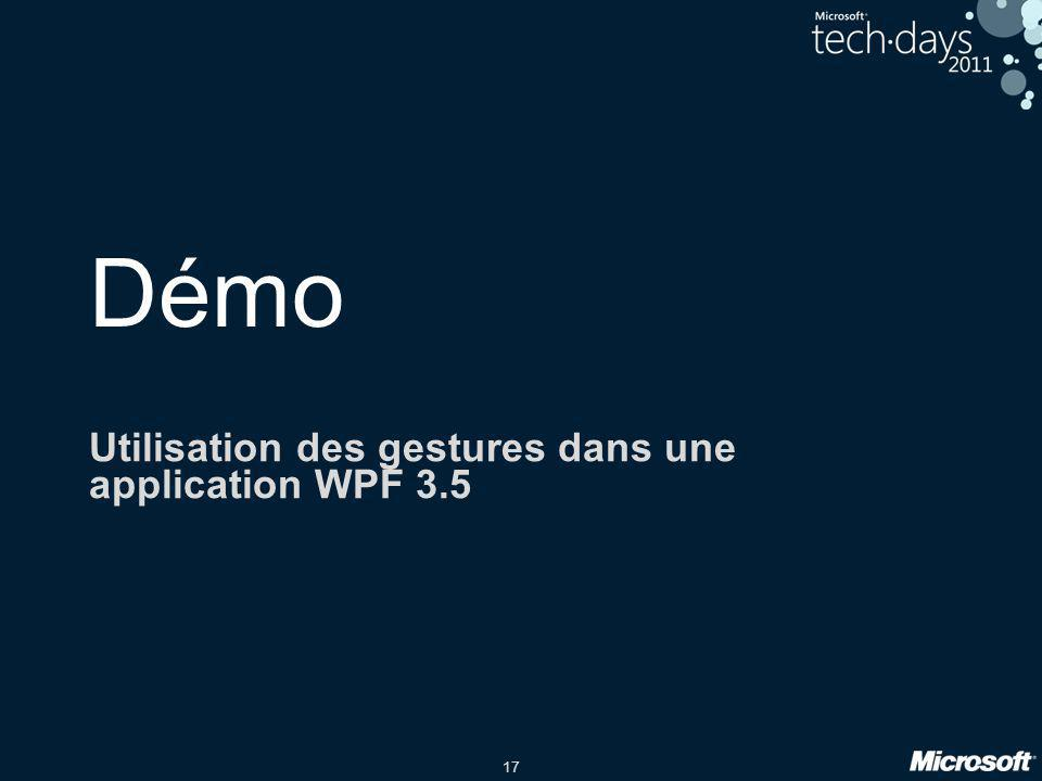 17 Démo Utilisation des gestures dans une application WPF 3.5