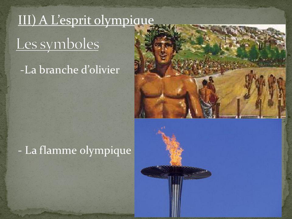 -La branche d'olivier - La flamme olympique III) A L'esprit olympique