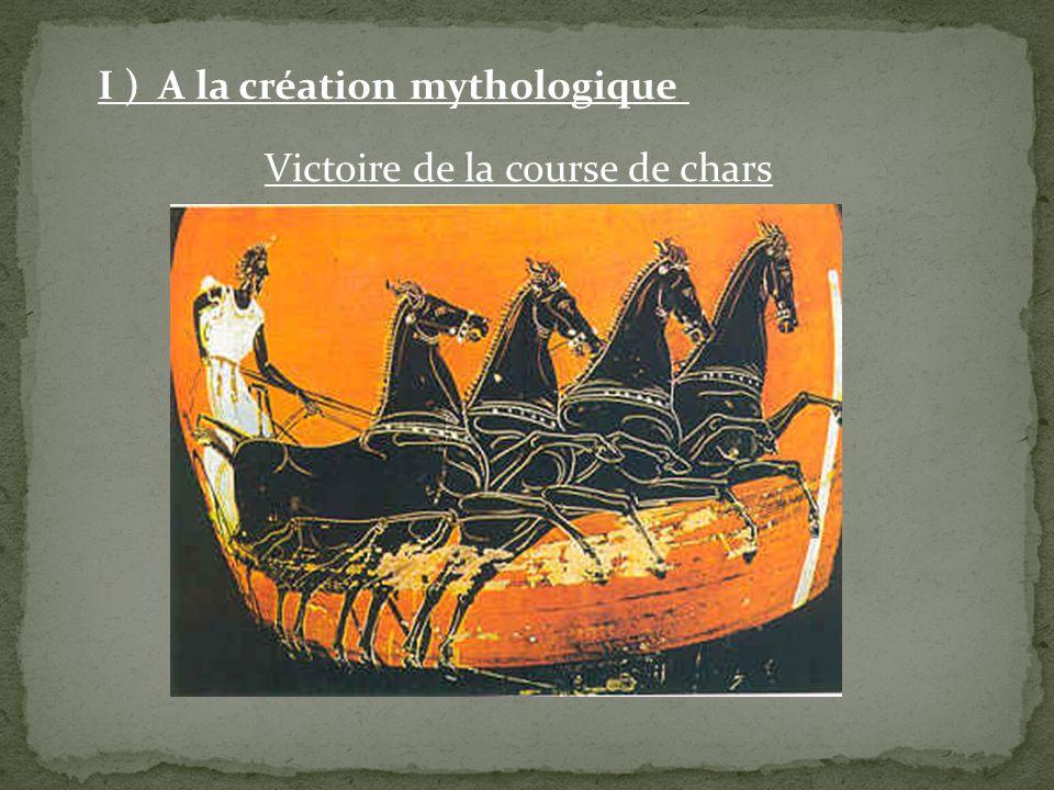 Victoire de la course de chars I ) A la création mythologique
