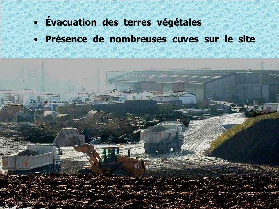 •Évacuation des terres végétales •Présence de nombreuses cuves sur le site