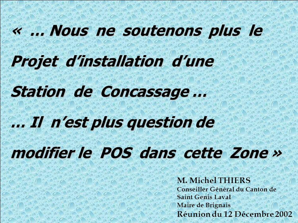 « … Nous ne soutenons plus le Projet d'installation d'une Station de Concassage … … Il n'est plus question de modifier le POS dans cette Zone » M.