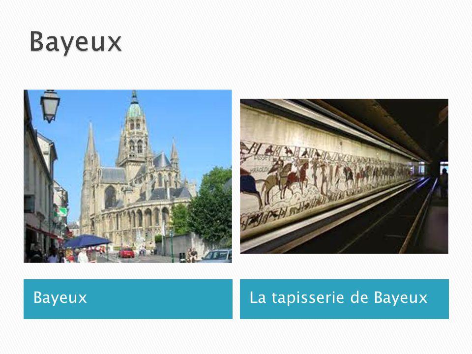 BayeuxLa tapisserie de Bayeux