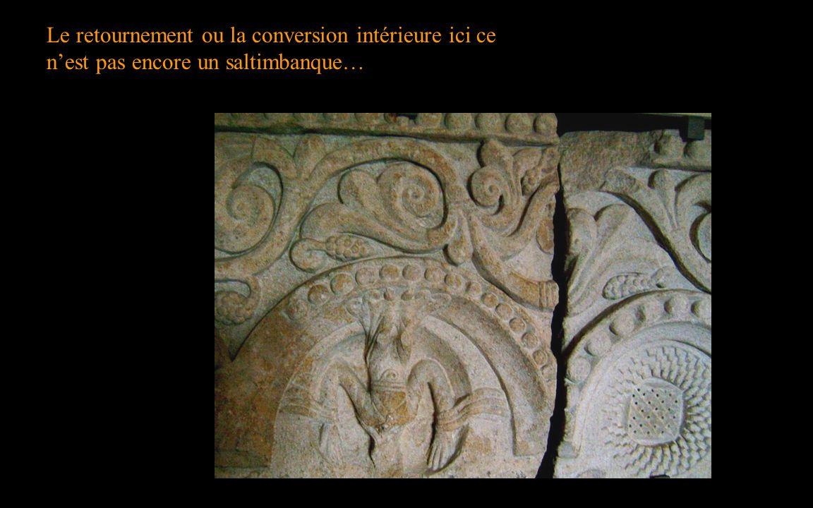 Le retournement ou la conversion intérieure ici ce n'est pas encore un saltimbanque…