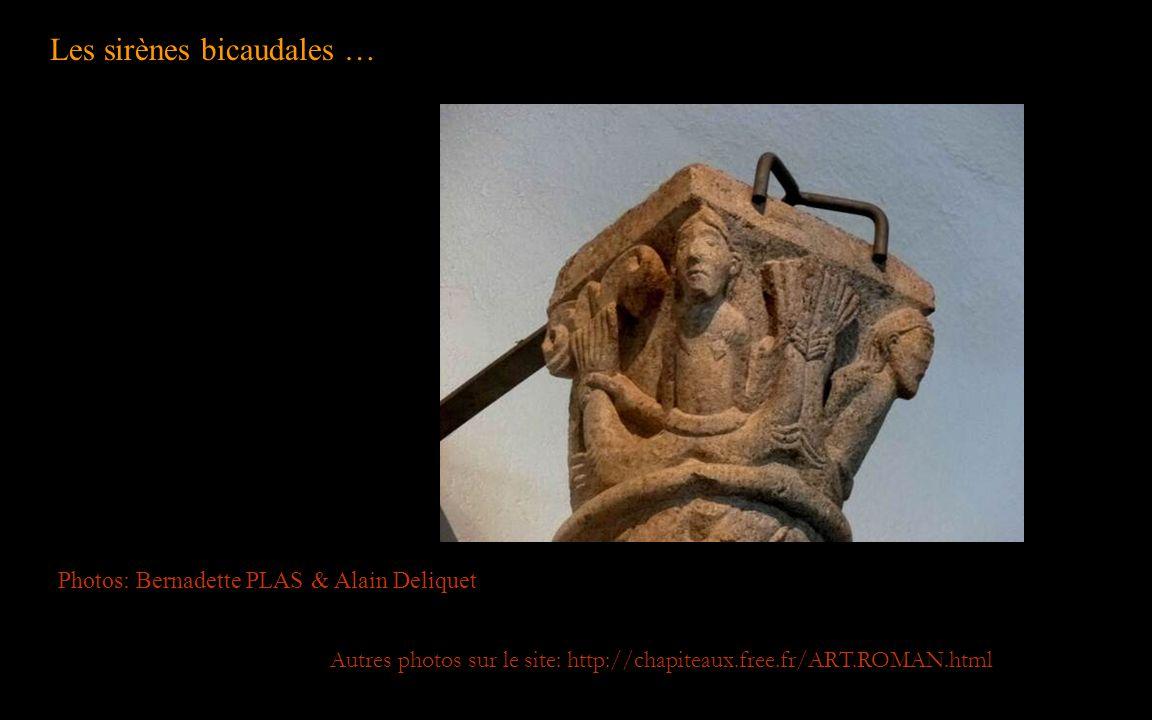 Les sirènes bicaudales … Photos: Bernadette PLAS & Alain Deliquet Autres photos sur le site: http://chapiteaux.free.fr/ART.ROMAN.html