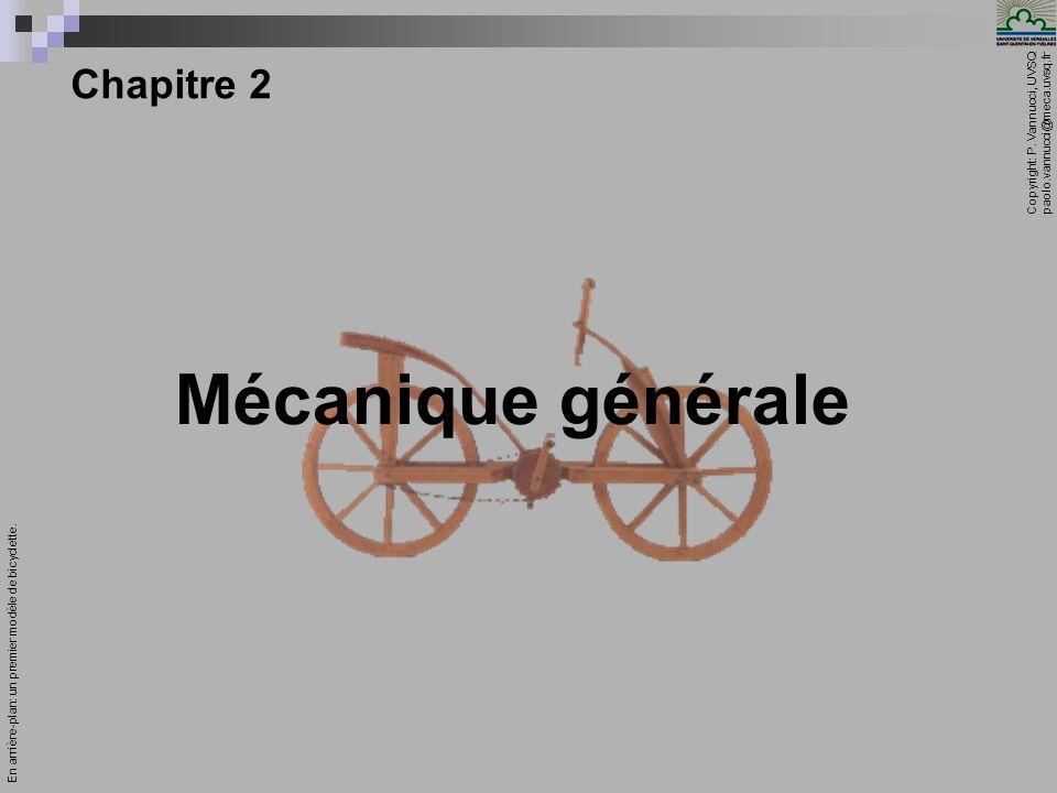 Copyright: P. Vannucci, UVSQ paolo.vannucci@meca.uvsq.fr ________________________________ Mécanique – Chapitre 2 1 Chapitre 2 Mécanique générale En ar