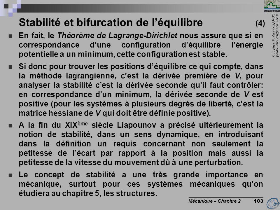 Copyright: P. Vannucci, UVSQ paolo.vannucci@meca.uvsq.fr ________________________________ Mécanique – Chapitre 2 103 Stabilité et bifurcation de l'équ