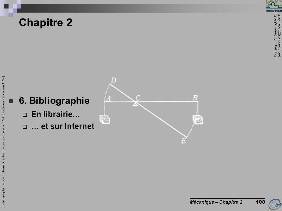 Copyright: P. Vannucci, UVSQ paolo.vannucci@meca.uvsq.fr ________________________________ Mécanique – Chapitre 2 108 Chapitre 2  6. Bibliographie  E