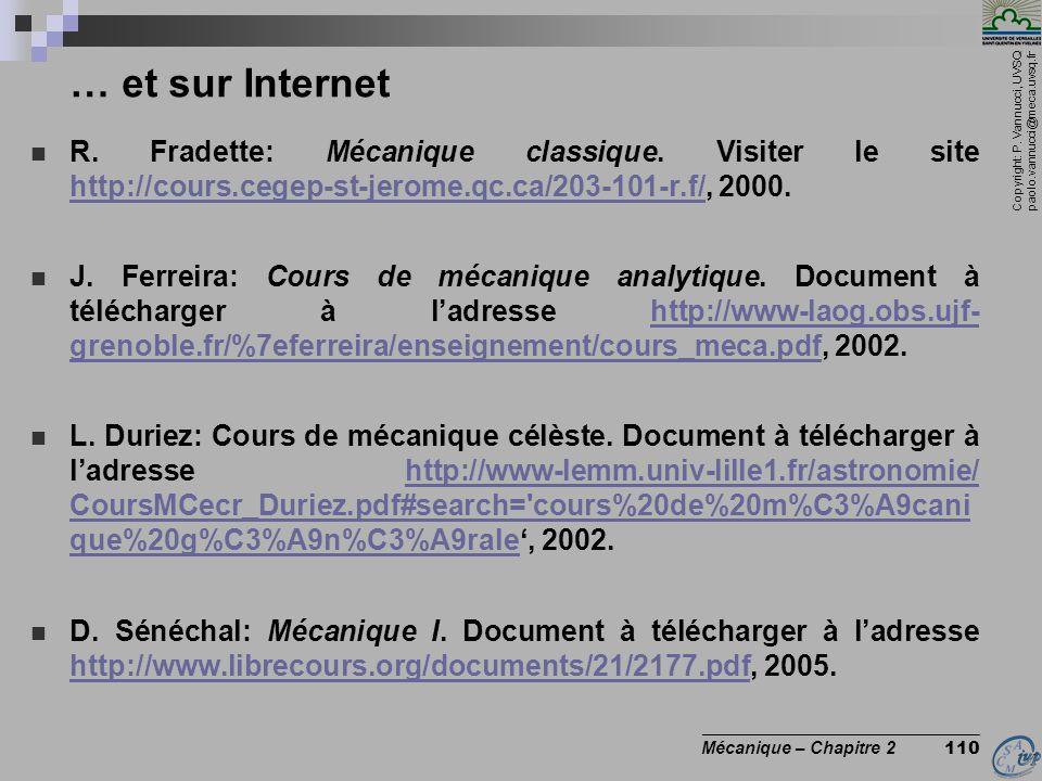 Copyright: P. Vannucci, UVSQ paolo.vannucci@meca.uvsq.fr ________________________________ Mécanique – Chapitre 2 110 … et sur Internet  R. Fradette: