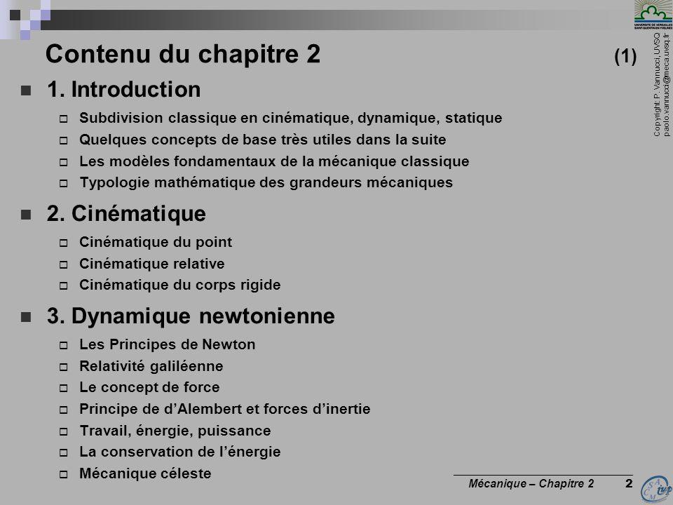 Copyright: P. Vannucci, UVSQ paolo.vannucci@meca.uvsq.fr ________________________________ Mécanique – Chapitre 2 2 Contenu du chapitre 2 (1)  1. Intr
