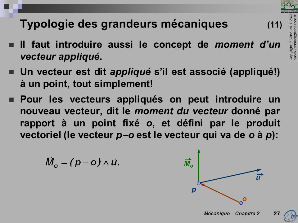 Copyright: P. Vannucci, UVSQ paolo.vannucci@meca.uvsq.fr ________________________________ Mécanique – Chapitre 2 27 Typologie des grandeurs mécaniques