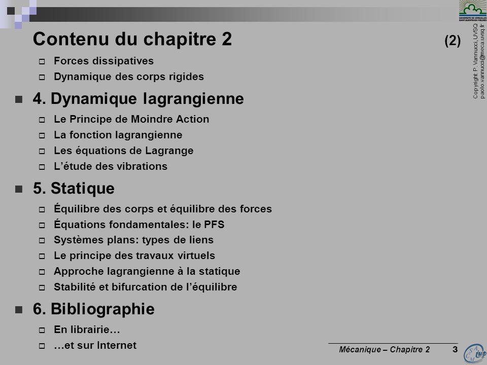 Copyright: P. Vannucci, UVSQ paolo.vannucci@meca.uvsq.fr ________________________________ Mécanique – Chapitre 2 3 Contenu du chapitre 2 (2)  Forces