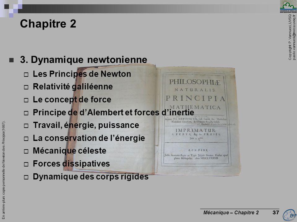 Copyright: P. Vannucci, UVSQ paolo.vannucci@meca.uvsq.fr ________________________________ Mécanique – Chapitre 2 37  3. Dynamique newtonienne  Les P