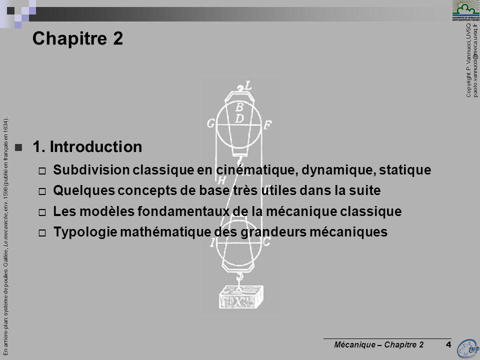 Copyright: P. Vannucci, UVSQ paolo.vannucci@meca.uvsq.fr ________________________________ Mécanique – Chapitre 2 4 Chapitre 2  1. Introduction  Subd