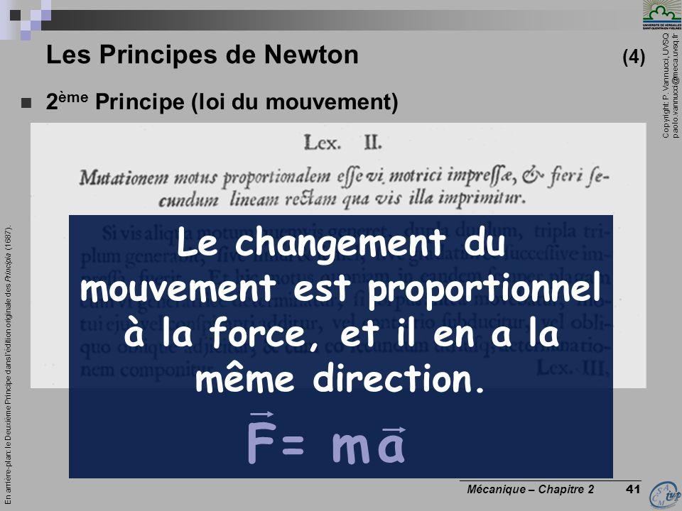 Copyright: P. Vannucci, UVSQ paolo.vannucci@meca.uvsq.fr ________________________________ Mécanique – Chapitre 2 41 Les Principes de Newton (4)  2 èm