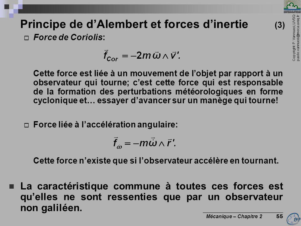 Copyright: P. Vannucci, UVSQ paolo.vannucci@meca.uvsq.fr ________________________________ Mécanique – Chapitre 2 55 Principe de d'Alembert et forces d