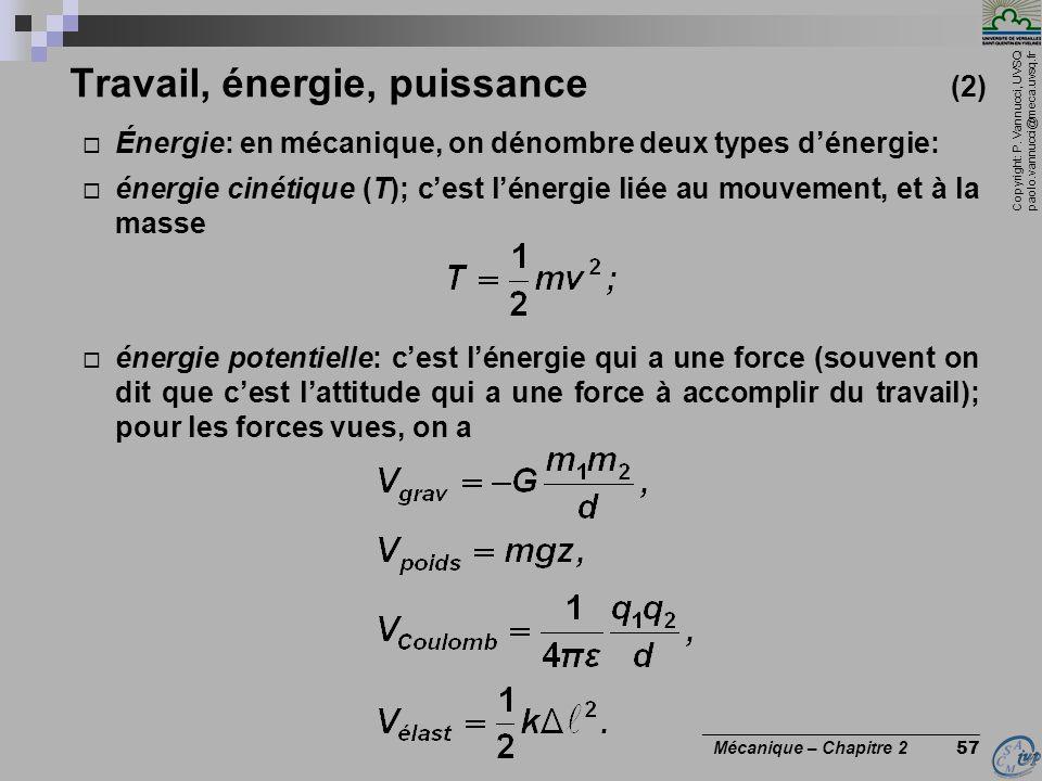 Copyright: P. Vannucci, UVSQ paolo.vannucci@meca.uvsq.fr ________________________________ Mécanique – Chapitre 2 57 Travail, énergie, puissance (2) 