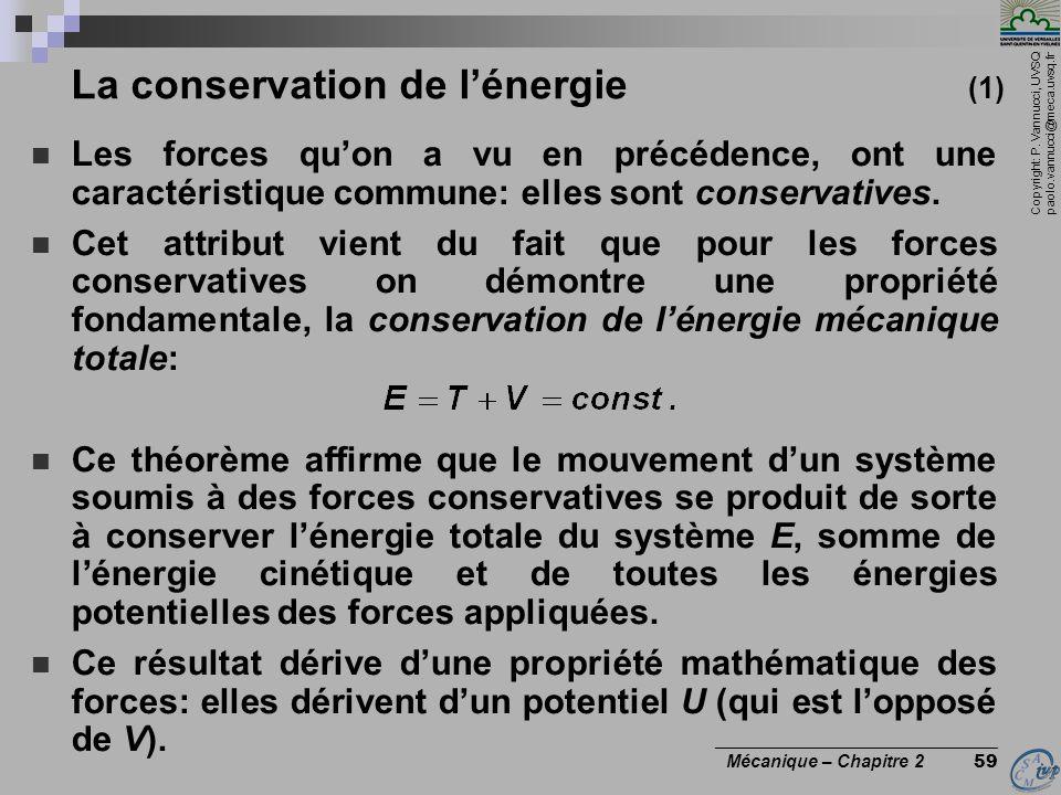 Copyright: P. Vannucci, UVSQ paolo.vannucci@meca.uvsq.fr ________________________________ Mécanique – Chapitre 2 59 La conservation de l'énergie (1) 
