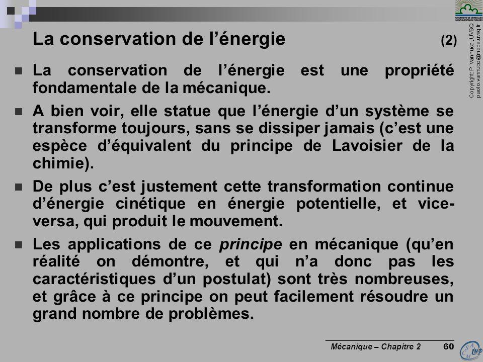 Copyright: P. Vannucci, UVSQ paolo.vannucci@meca.uvsq.fr ________________________________ Mécanique – Chapitre 2 60 La conservation de l'énergie (2) 