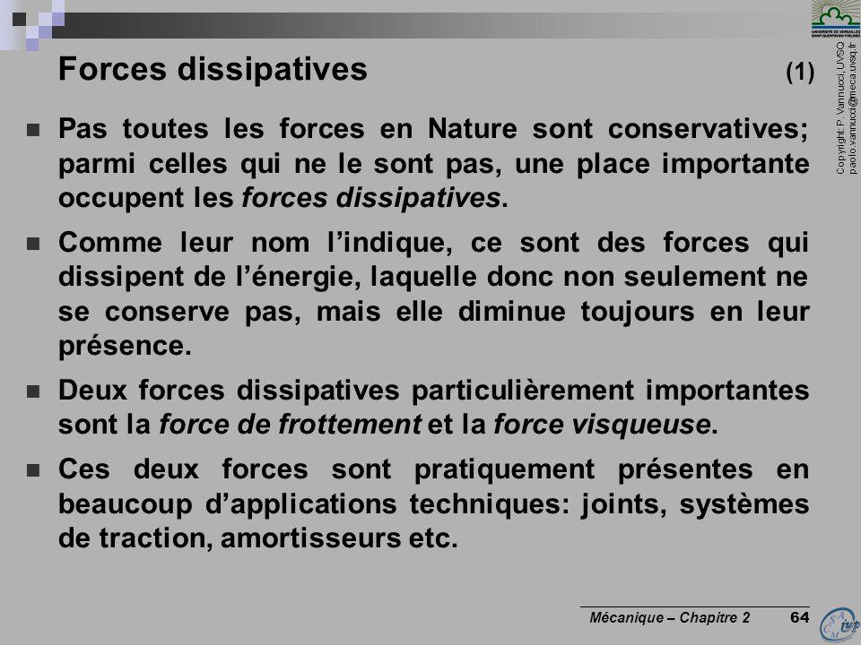 Copyright: P. Vannucci, UVSQ paolo.vannucci@meca.uvsq.fr ________________________________ Mécanique – Chapitre 2 64 Forces dissipatives (1)  Pas tout