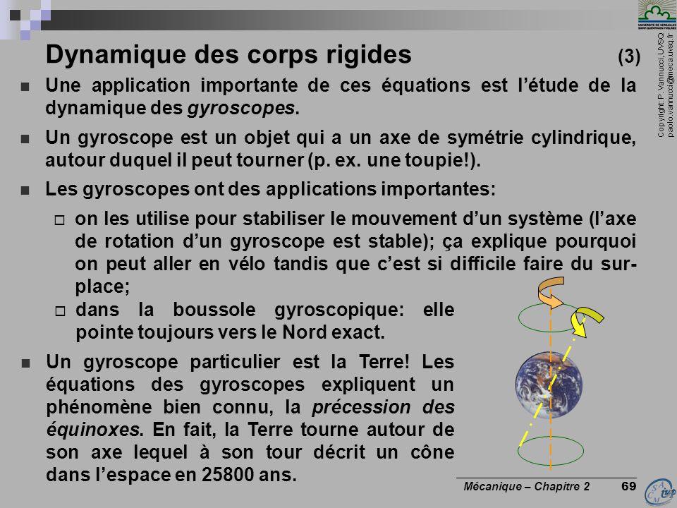 Copyright: P. Vannucci, UVSQ paolo.vannucci@meca.uvsq.fr ________________________________ Mécanique – Chapitre 2 69 Dynamique des corps rigides (3) 