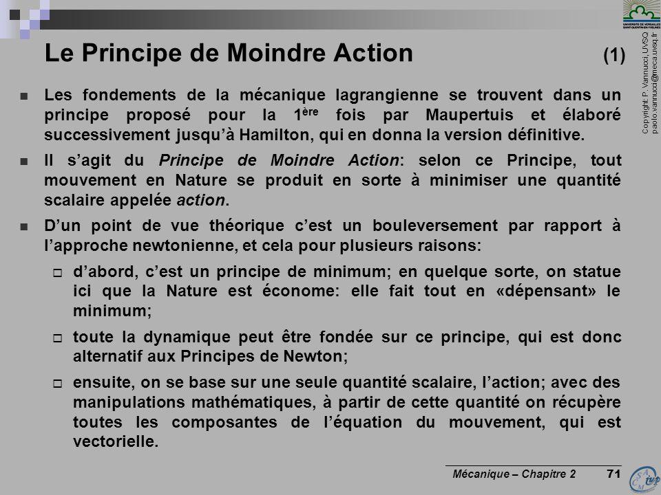 Copyright: P. Vannucci, UVSQ paolo.vannucci@meca.uvsq.fr ________________________________ Mécanique – Chapitre 2 71 Le Principe de Moindre Action (1)