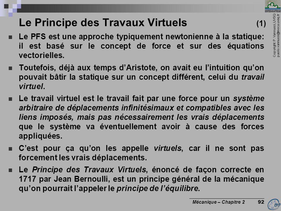 Copyright: P. Vannucci, UVSQ paolo.vannucci@meca.uvsq.fr ________________________________ Mécanique – Chapitre 2 92 Le Principe des Travaux Virtuels (