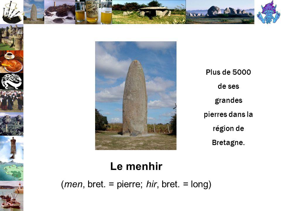 Le menhir (men, bret.= pierre; hir, bret.