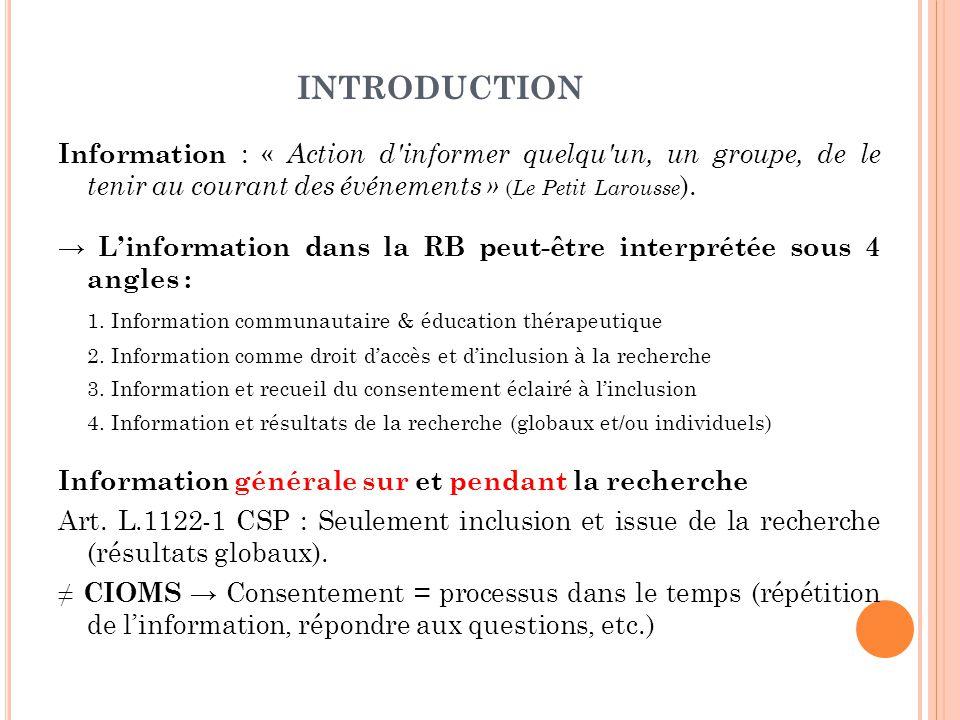 INTRODUCTION (SUITE) Enjeu de l'information 'en continu' dans le contexte des « études longues » + dans certaines pathologies (communauté associative s'invite dans la relation clinicien/patient).