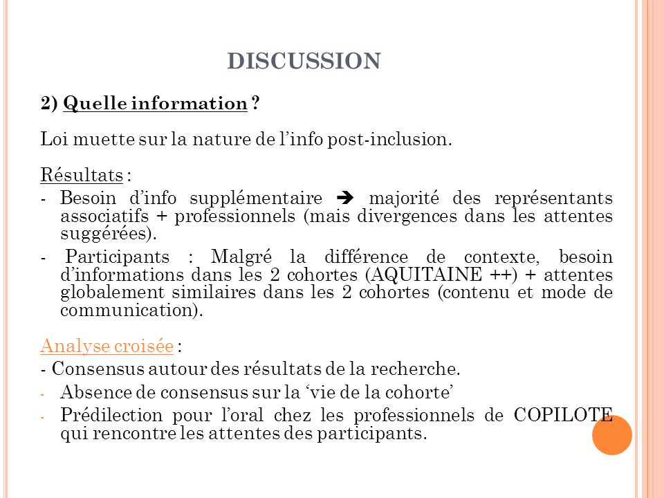 DISCUSSION 2) Quelle information . Loi muette sur la nature de l'info post-inclusion.