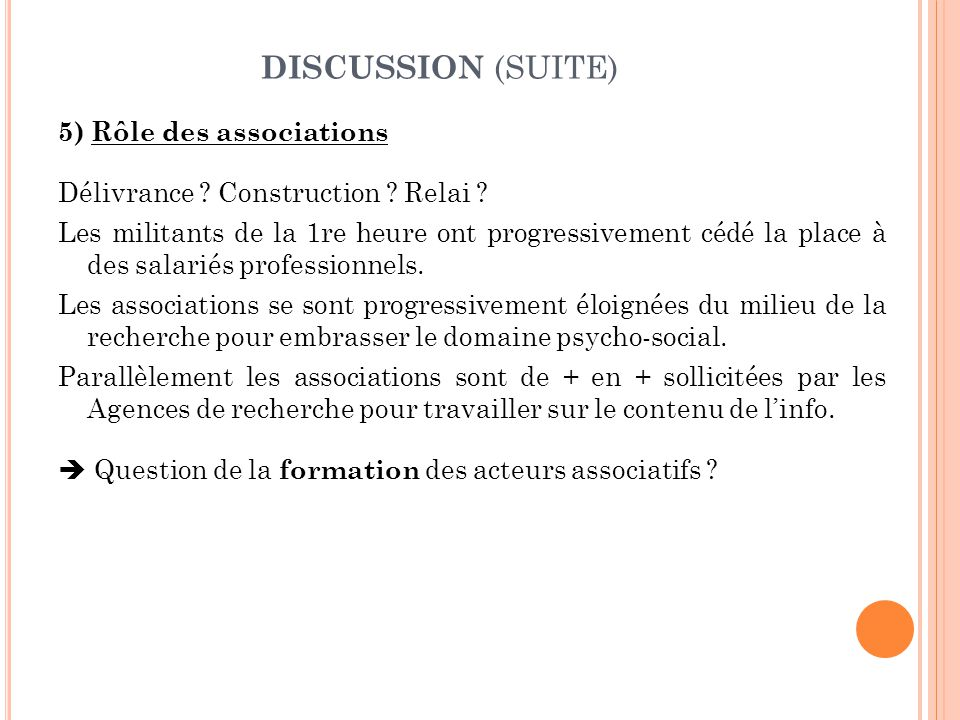 DISCUSSION (SUITE) 5) Rôle des associations Délivrance .