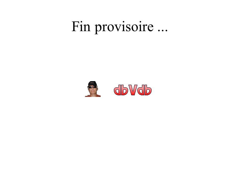 Fin provisoire...