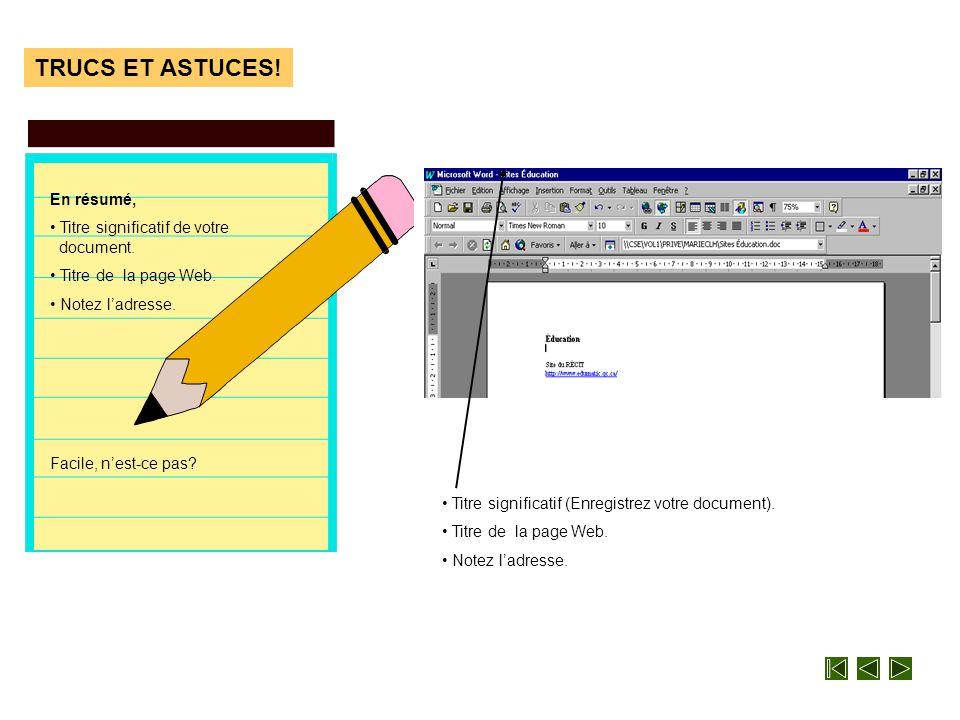 Patron TRUCS ET ASTUCES! • Allez coller votre adresse dans votre document Word. • Sélectionnez le menu Édition/Coller ou utilisez les touches Ctrl+V p