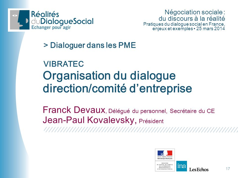 Négociation sociale : du discours à la réalité Pratiques du dialogue social en France, enjeux et exemples • 25 mars 2014 Organisation du dialogue dire