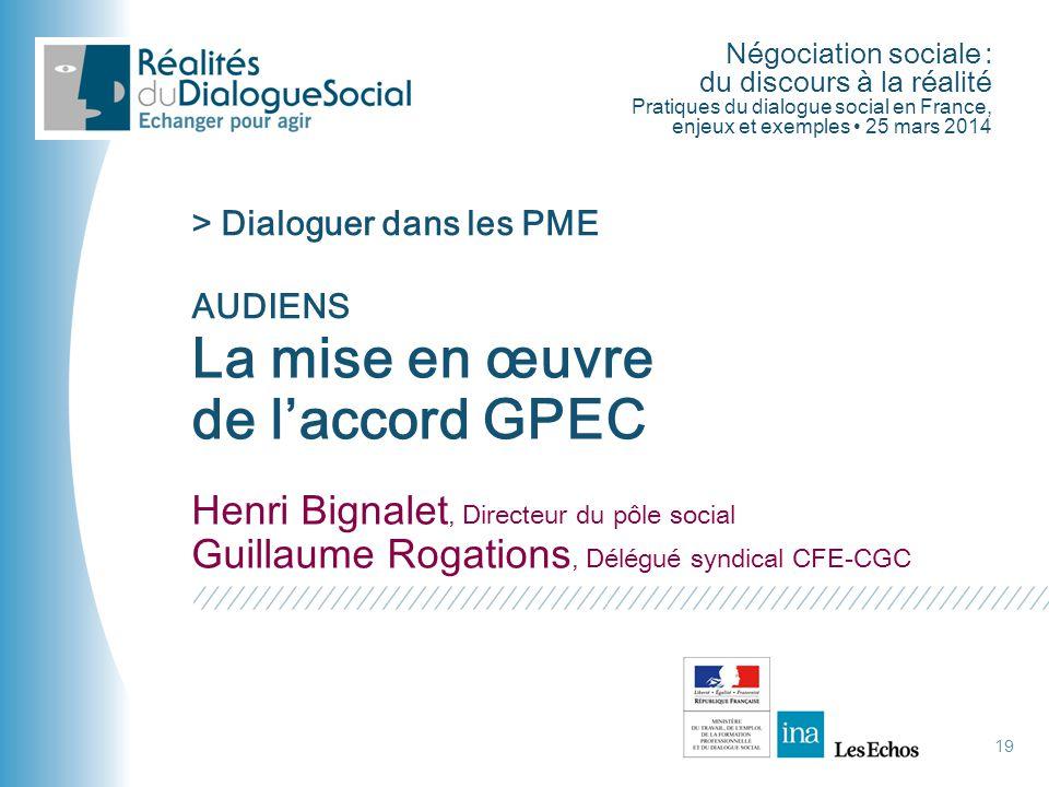 Négociation sociale : du discours à la réalité Pratiques du dialogue social en France, enjeux et exemples • 25 mars 2014 19 La mise en œuvre de l'acco